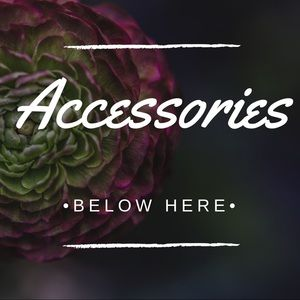⬇️ ALL ACCESSORIES BELOW THIS ⬇️
